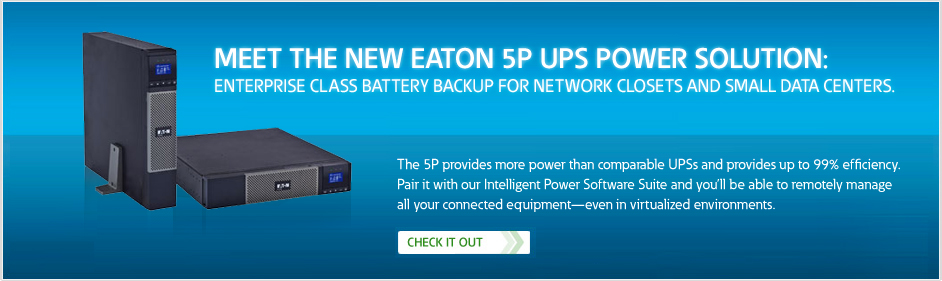 Eaton 5P UPS. Reliable, Accurate and Efficient.